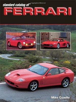 Standard Catalog of Ferrari 1947-2003, by Michael Covello